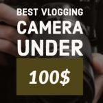 best vlogging camera under 100$ thumbnail by vlogears.com