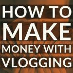 How to make money with vlogging by vlogears.com