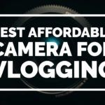 best affordable camera for vlogging by vlogears.com